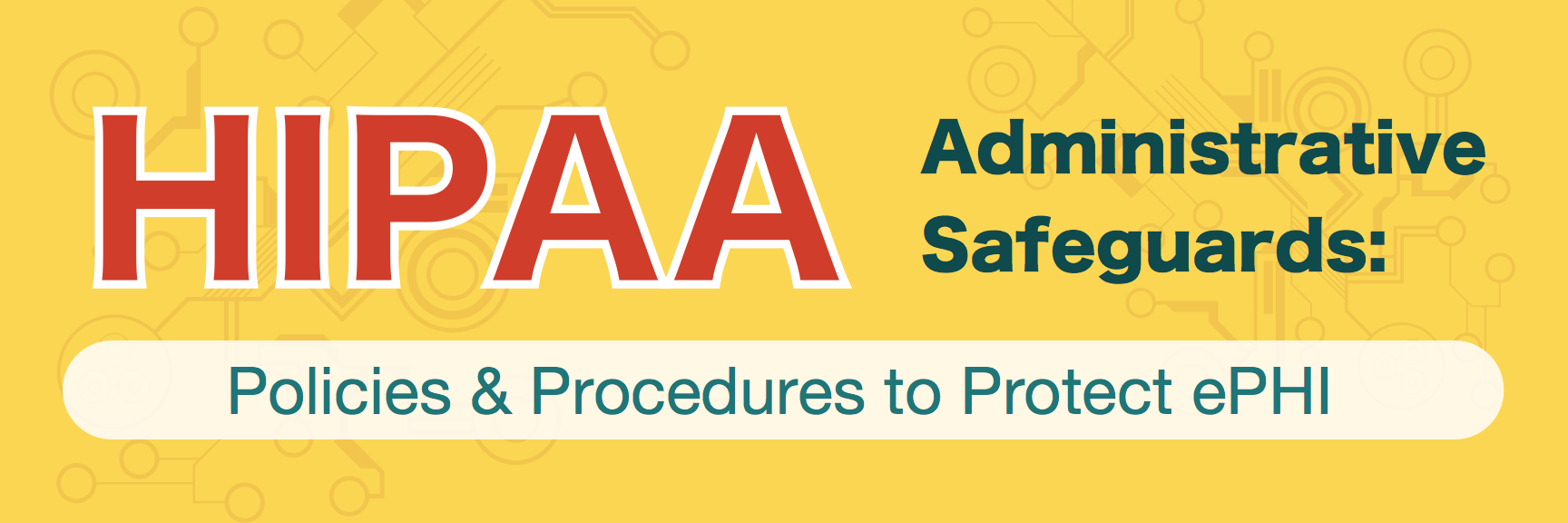 HIPAA security: Administrative safeguards