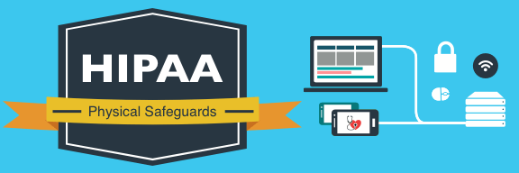 overview of the HIPAA physical safeguards