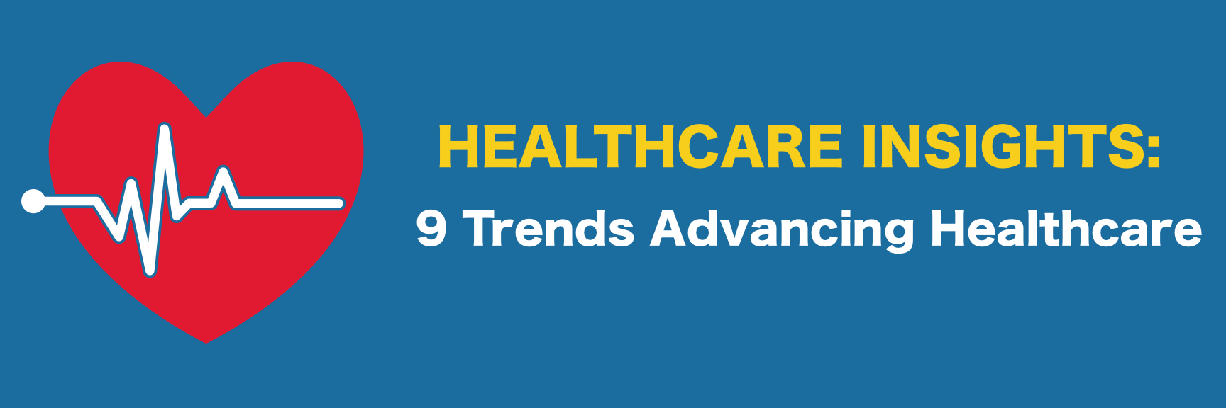 9 healthcare trends advancing healthcare