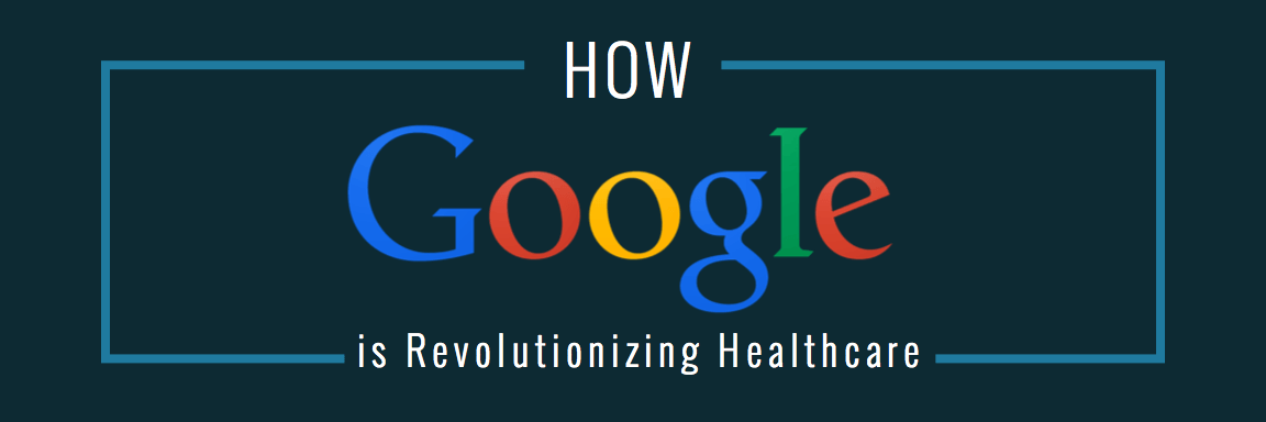 oogle is revolutionizing healthcare