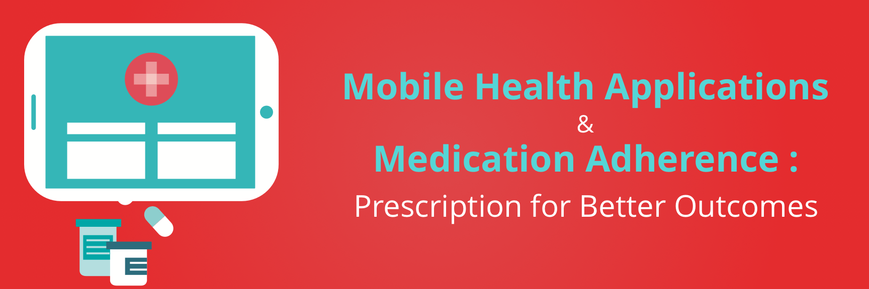 mhealth apps: Solution to increasing healthcare cost & decreasing adherence
