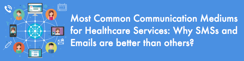 communication mediums for healthcare services